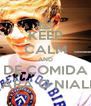 KEEP CALM AND DE COMIDA PARA O NIALL - Personalised Poster A4 size