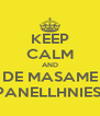 KEEP CALM AND DE MASAME PANELLHNIES! - Personalised Poster A4 size