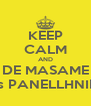 KEEP CALM AND DE MASAME stis PANELLHNIES! - Personalised Poster A4 size