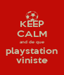 KEEP CALM and de que playstation viniste - Personalised Poster A4 size