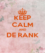 KEEP CALM AND DE RANK  - Personalised Poster A4 size