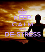 KEEP CALM AND DE-STRESS  - Personalised Poster A4 size