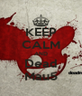 KEEP CALM AND Dead Mau5 - Personalised Poster A4 size