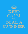 KEEP CALM AND DEAL A SWIMMER - Personalised Poster A4 size