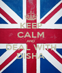 KEEP CALM AND DEAL WITH DISHA - Personalised Poster A4 size