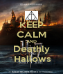 KEEP CALM AND Deathly  Hallows - Personalised Poster A4 size