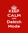 KEEP CALM AND Debish Mode - Personalised Poster A4 size