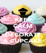 KEEP CALM AND DECORATE A CUPCAKE - Personalised Poster A4 size