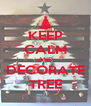 KEEP CALM AND DECORATE TREE - Personalised Poster A4 size