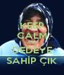 KEEP CALM AND DEDEYE SAHİP ÇIK - Personalised Poster A4 size