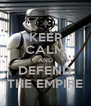 KEEP CALM AND DEFEND THE EMPIRE - Personalised Poster A4 size
