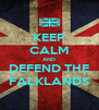 KEEP CALM AND DEFEND THE FALKLANDS - Personalised Poster A4 size