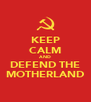 KEEP CALM AND DEFEND THE MOTHERLAND - Personalised Poster A4 size