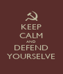 KEEP CALM AND DEFEND YOURSELVE - Personalised Poster A4 size