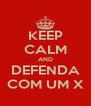 KEEP CALM AND DEFENDA COM UM X - Personalised Poster A4 size