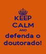 KEEP CALM AND defenda o doutorado! - Personalised Poster A4 size