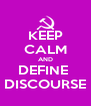KEEP CALM AND DEFINE  DISCOURSE - Personalised Poster A4 size