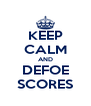 KEEP CALM AND DEFOE SCORES - Personalised Poster A4 size