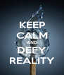 KEEP CALM AND DEFY REALITY - Personalised Poster A4 size