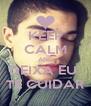 KEEP CALM AND DEIXA EU  TE CUIDAR - Personalised Poster A4 size