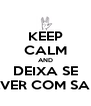 KEEP CALM AND DEIXA SE ENVOLVER COM SABRINA  - Personalised Poster A4 size
