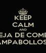 KEEP CALM AND DEJA DE COMER ZAMPABOLLOS! !! - Personalised Poster A4 size