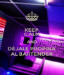 KEEP CALM AND DÉJALE PROPINA AL BARTENDER - Personalised Poster A4 size