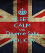 KEEP CALM AND Dejeme Salir POLICIA - Personalised Poster A4 size