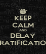 KEEP CALM AND DELAY GRATIFICATION - Personalised Poster A4 size