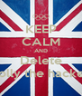 KEEP CALM AND Delete Dolly the hacker  - Personalised Poster A4 size