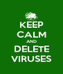 KEEP CALM AND DELETE VIRUSES - Personalised Poster A4 size