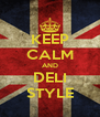 KEEP CALM AND DELI STYLE - Personalised Poster A4 size