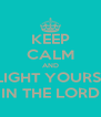 KEEP CALM AND DELIGHT YOURSELF IN THE LORD - Personalised Poster A4 size