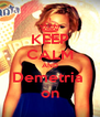 KEEP CALM AND Demetria  on - Personalised Poster A4 size