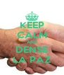 KEEP CALM AND DENSE LA PAZ - Personalised Poster A4 size
