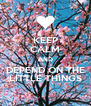 KEEP CALM AND DEPEND ON THE LITTLE THINGS - Personalised Poster A4 size