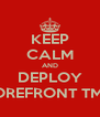 KEEP CALM AND DEPLOY FOREFRONT TMG - Personalised Poster A4 size