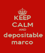 KEEP CALM AND  depositable marco - Personalised Poster A4 size