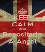 KEEP CALM AND Depositarle A Angel - Personalised Poster A4 size