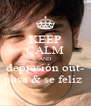 KEEP CALM AND depresión out- pasa & se feliz  - Personalised Poster A4 size