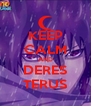 KEEP CALM AND DERES TERUS - Personalised Poster A4 size