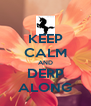 KEEP CALM AND DERP ALONG - Personalised Poster A4 size