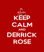 KEEP CALM AND DERRICK ROSE - Personalised Poster A4 size