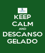 KEEP CALM AND DESCANSO GELADO - Personalised Poster A4 size