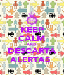 KEEP CALM AND DESCARTA ALERTAS  - Personalised Poster A4 size