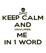 KEEP CALM AND DESCRIBE ME  IN 1 WORD - Personalised Poster A4 size