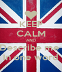 KEEP CALM AND Describe me  In one word - Personalised Poster A4 size