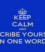 KEEP CALM AND DESCRIBE YOURSELF IN ONE WORD - Personalised Poster A4 size