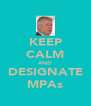 KEEP CALM AND DESIGNATE MPAs - Personalised Poster A4 size