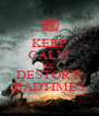 KEEP CALM AND DESTORY BADTIMES - Personalised Poster A4 size